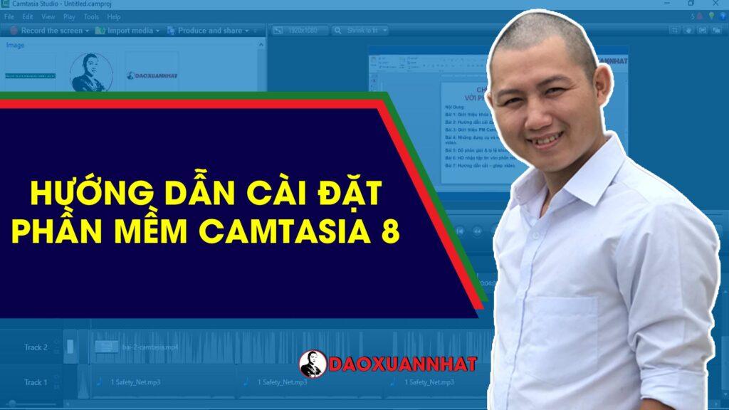Hướng dẫn cài đặt phần mềm Camtasia Studio 8