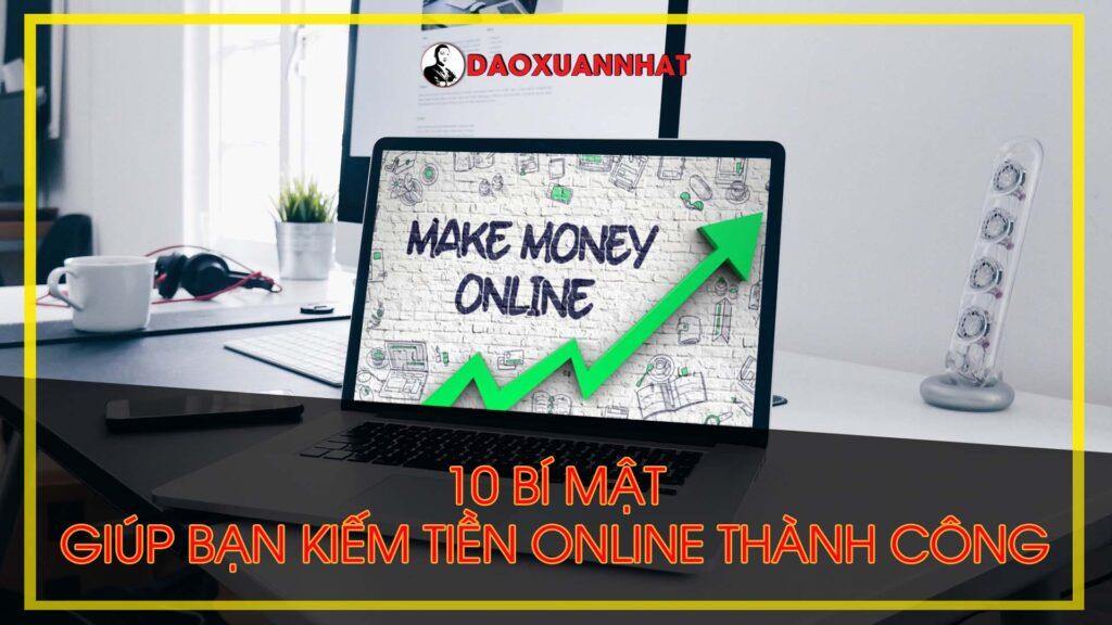 10 bí mật giúp bạn kiếm tiền online thành công