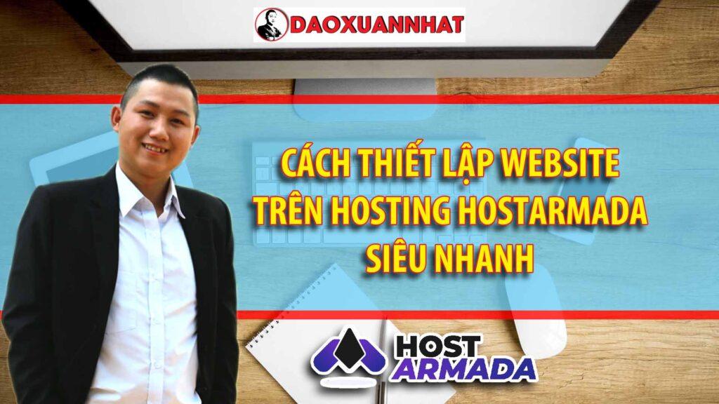Hướng dẫn cách thiết lập website trên hosting hostarmada siêu nhanh
