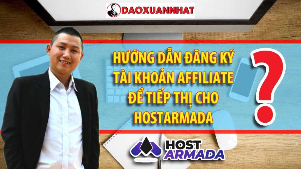 Hướng dẫn đăng ký tài khoản Affiliate Hostarmada để tiếp thị