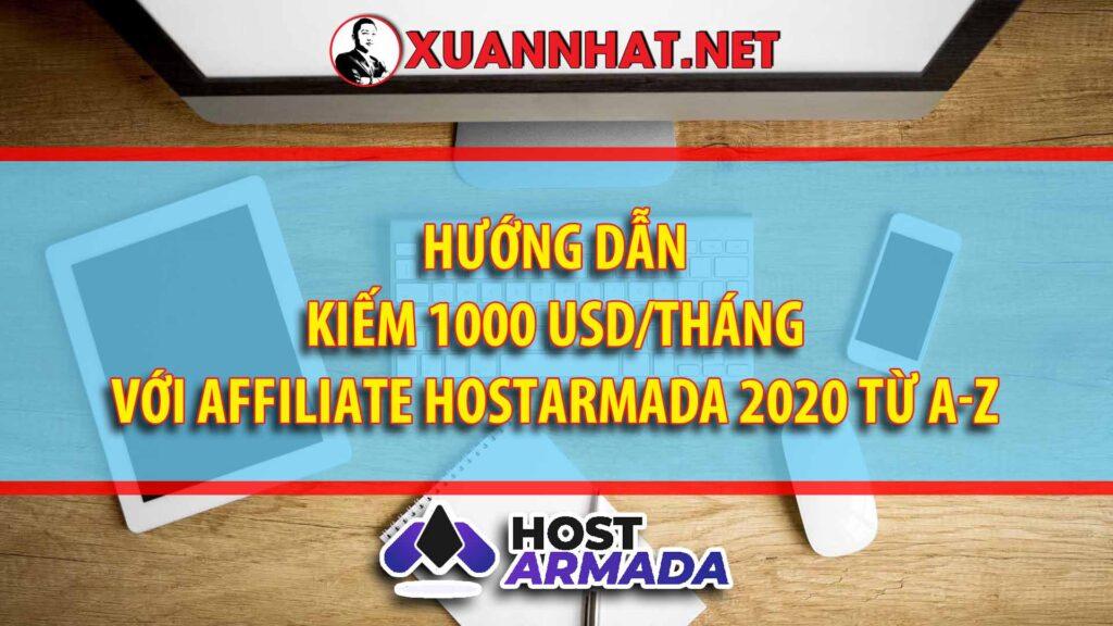 Hướng dẫn kiếm 1000 USD/tháng với Affiliate Hostarmada 2020 từ A-Z