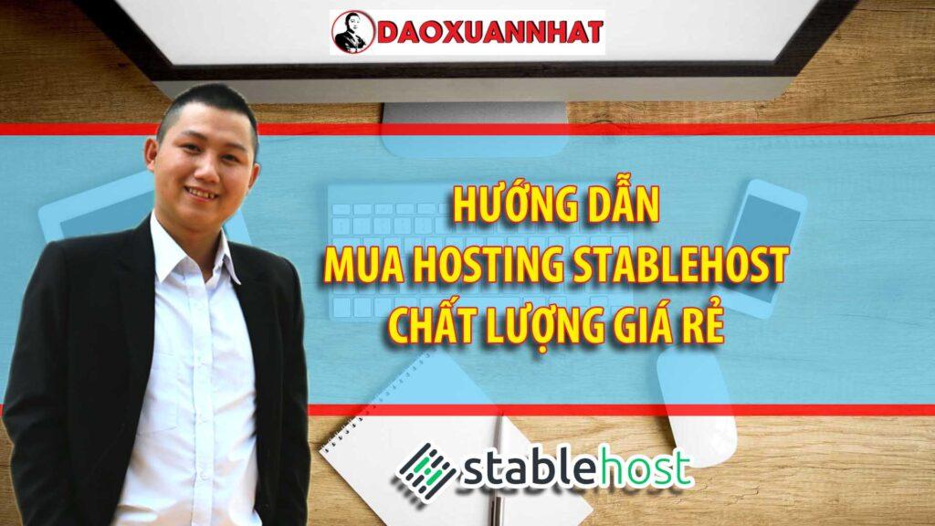 Hướng dẫn mua hosting Stablehost chất lượng, giá rẻ