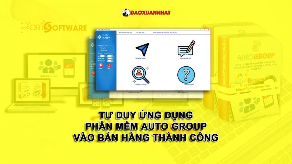 Tư duy ứng dụng phần mềm Auto Group vào bán hàng thành công